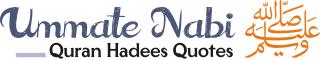Ummate Nabi ﷺ » Quran Hadees Quotes